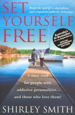 Set Yourself Free: Break the Cycle of Co-Dependancy and Compulsive Addictive Behaviour