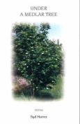Under a Medlar Tree: Poems