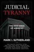 Judicial TYRANNY - the New Kings of America