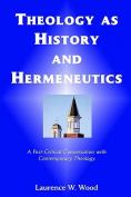 Theology As History and Hermeneutics