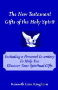 The New Testament Gifts of the Holy Spirit