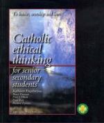 Catholic Ethical Thinking for Senior Secondary Students