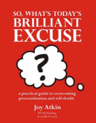 So, What's Today's Brilliant Excuse?