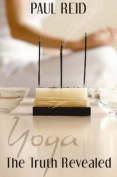 Yoga: The Truth Revealed