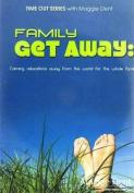Family Get Away