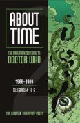 About Time: The Unauthorized Guide to Doctor Who