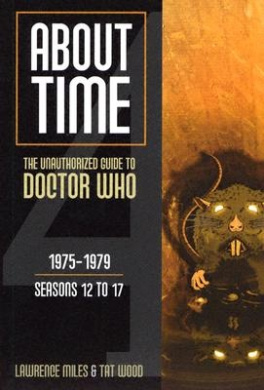 About Time 1975-1979 Seasons 12 to 17 (About Time; The Unauthorized Guide to Dr. Who (Mad Norwegian Press))