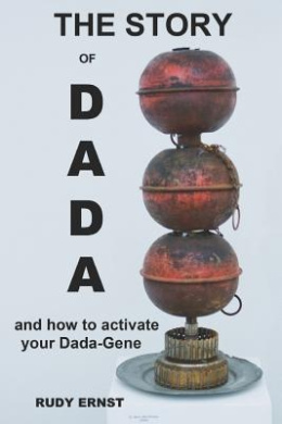 The Story of Dada: ...and How to Activate Your Dada-Gene