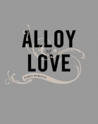 Alloy of Love: Dario Robleto