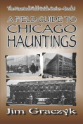 Field Guide to Chicago Hauntings
