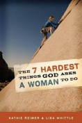 The 7 Hardest Things God Asks a Woman to Do
