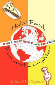 Halal Food, Fun and Laughter