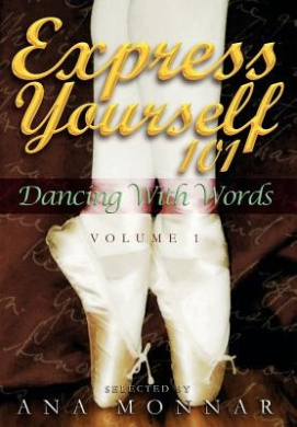Express Yourself 101: Dancing with Words, Volume 1