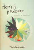 Here's to Hindsight