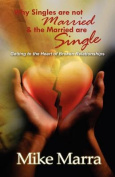 Why Singles are Not Married & the Married are Single