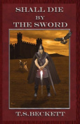 Shall Die by the Sword