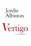 Vertigo: A Cantata