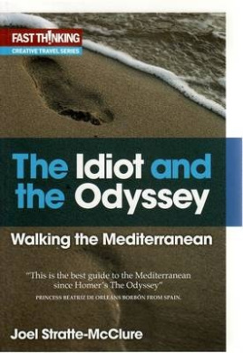 The Idiot and the Odyssey: Walking the Mediterranean