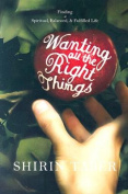 Wanting All the Right Things