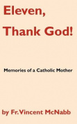 Eleven, Thank God! Memories of a Catholic Mother