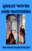 Great Wives and Mothers