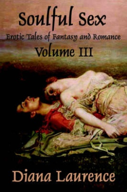 Soulful Sex: Erotic Tales of Fantasy and Romance Volume III