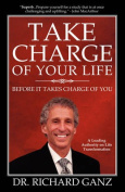 Take Charge of Your Life...Before It Takes Charge of You