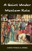 A Saint Under Moslem Rule
