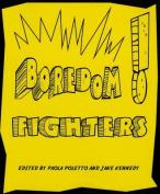 Boredom Fighters!