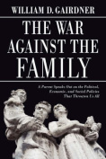 The War Against the Family