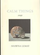 Calm Things: Essays