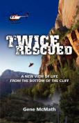 Twice Rescued