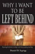 Why I Want to Be Left Behind