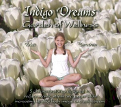 Indigo Dreams Garden of Wellness [Audio]