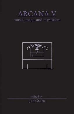 Arcana V: Musicians on Music, Magic & Mysticism