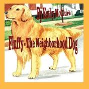 Fluffy - The Neighborhood Dog