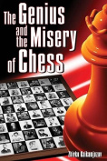 Genius and Misery of Chess