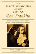 The Racy Memoirs of the Young Ben Franklin
