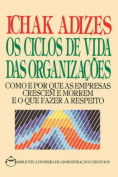 Corporate Lifecycles - Portuguese Edition [Os Ciclos De Vida Das Organizacoes]