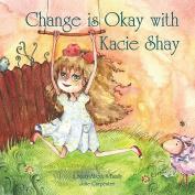 Change Is Okay with Kacie Shay