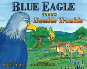 Blue Eagle Meets Double Trouble
