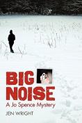 Big Noise (Jo Spence Mystery)