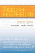 """An American Hedge Fund """" How I Made $2 Millionas a Stock Market Operator & Created a Hedge Fund"""
