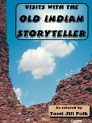 Visits with the Old Indian Storyteller