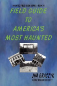 Field Guide to America's Most Haunted