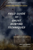 Field Guide to Ghost Hunting Techniques