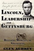 Lincoln, Leadership and Gettysburg