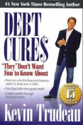 Debt Cures They Don't Want You to Know about