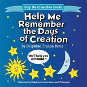 Help Me Remember the Days of Creation