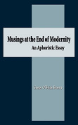 Musings at the End of Modernity